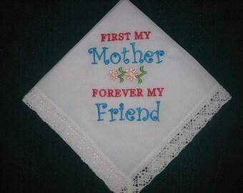 Mother Handkerchief - Mother of the Bride Handkerchief - Mothers Day Handkerchief - First My Mother Forever My Friend Handkerchief - 193