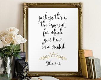 Bible verse printable scripture art Christian scripture art nursery decor Esther 4:14 home decor inspirational quote printable verses BD-371