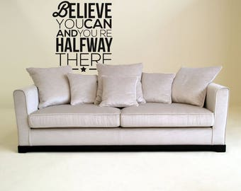 Motivational Vinyl Decal - Believe you can and you are half way there, Many colors, Artistic mural collection for wall decor - Silhouette