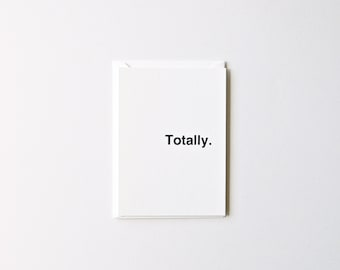 Totally - Letterpress Printed Greeting Card