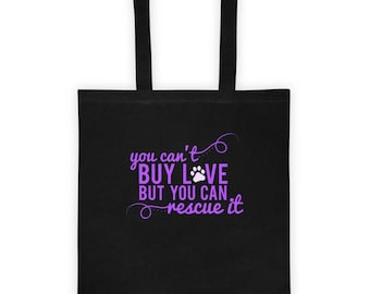 You Can't Buy Love But You Can Rescue It Tote Bag Gift for Dog Cat Rescue Love Pets Animal Lover and Rescuer