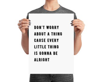 Art Print, Printed Art, Poster Print, Every Little Thing is Gonna Be Alright, Bob Marley, Lyrics Quote Art Print, Typography Print