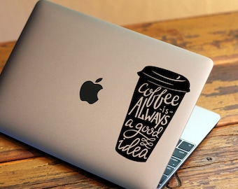 Coffee is always a good idea Vinyl Die-Cut Decal (cd-cc-10247)
