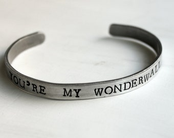 You're My Wonderwall Bracelet, Gift for Her, Love Jewelry, Wedding Gift, Anniversary Idea, Girlfriend Gift, Infatuation, Lust Jewelry
