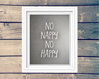 No Nappy, No Happy Funny Nursery Typography Print, Grey and White Nursery Sign, Toddler Nap Printable, Kid's Nap Wall Art, Instant Download
