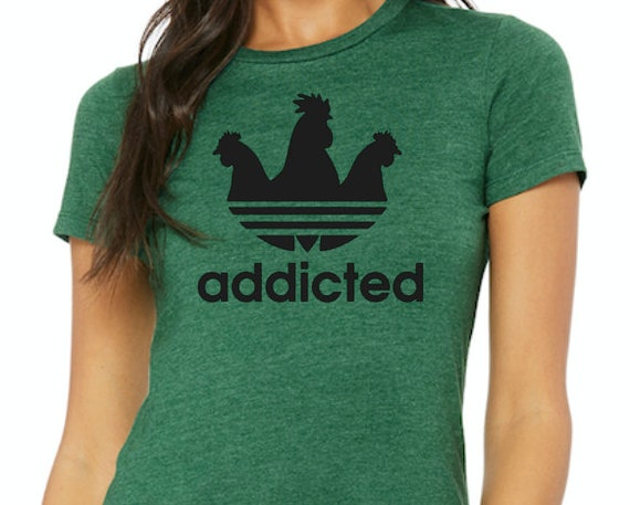 Addicted to Chickens women's t-shirt Pictured in Heather Grass Green with Black Print