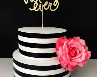 Best day ever cake topper, birthday cake topper, wedding cake topper, baby shower cake topper, bridal shower cake topper