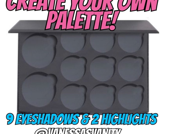 CREATE YOUR OWN - 11 Pan Palette - 2 highlighters & 9 eyeshadows