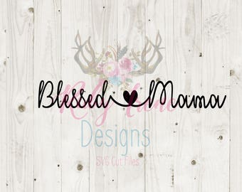 Blessed Mama SVG Cut File
