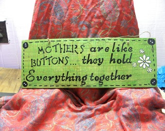 Mothers are like buttons  Wooden Sign