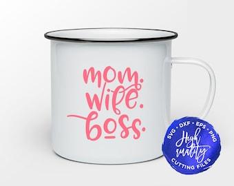 Mom Wife Boss SVG DXF EPS, Mom Svg Cut File, Wife Svg Cut File, Boss Svg Cut File for Silhouette and Cricut, Mom Wife Boss Clipart