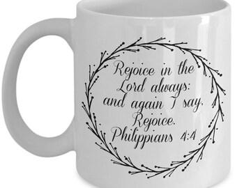 Faith  mug, Christian mug, Rejoice in the Lord always, and again, I say rejoice Philippians 4:4, scripture, cursive