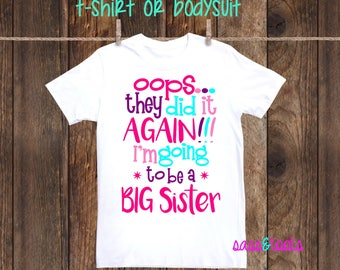Oops they did it again I'm going to be a big sister shirt pregnancy announcement big sis daughter im pregnant im going to be a promoted to