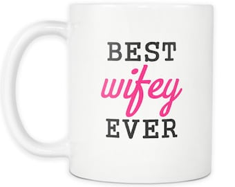 Best Wifey Ever  - Gift for Wife on Anniversary, Birthday, Christmas, Valentine's day,