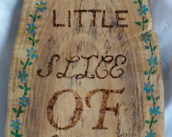 My little slice of heaven garden art wood burned and painted tree trunk slice wedge with blue flowers and green vines