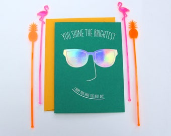 You Shine The Brightest, I Hope You Have The Best Day - Greeting Card