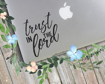 Trust In The Lord, Christian Decal, Christian Sticker, Jesus Decal, Jesus, Laptop Stickers, Laptop Decal Macbook Decal Car Decal Vinyl Decal