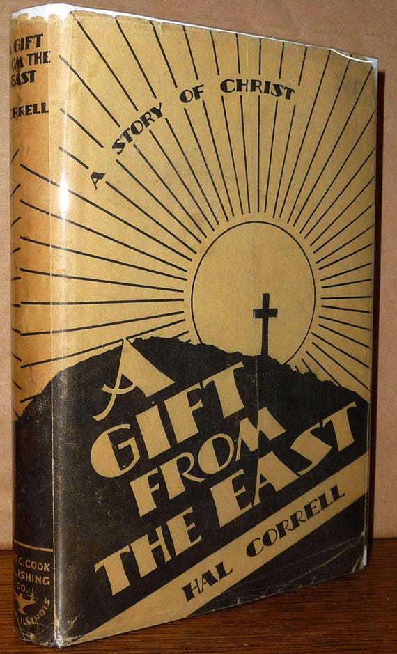 A Gift From the East: A Story of Christ 1928 by Hal Correll 1st Edition Hardcover HC w/ Dust Jacket DJ - Christian Religion