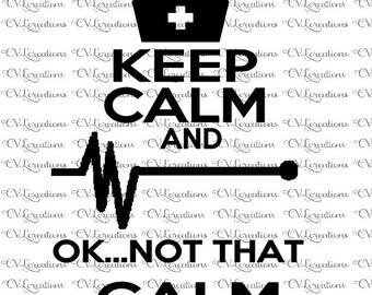 KEEP CALM but not that calm nurse funny nursing SVG
