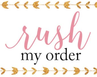 Rush my Order, Please!    2 Business days