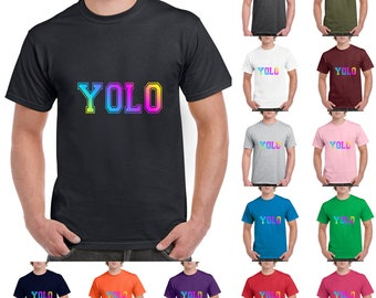 You Only Live Once, YOLO Multicolors Cute, Fashion, Funny T-Shirt