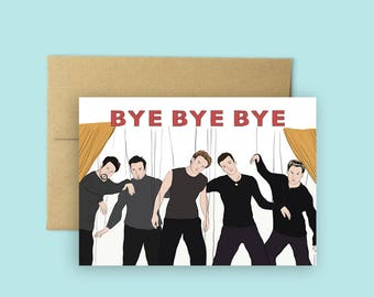 "NSYNC ""Bye Bye Bye"" Farewell Card (Going Away Card, Miss You Cards, 90's cards, Pop Culture Card, Moving Cards)"