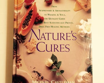 Vintage Book Nature's Cures Holistic Healing Acupressure Aromatherapy Yoga Natural Medicine Food Allergies By Michael Castleman