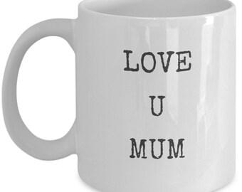 Love u mum - white coffee mug 11oz