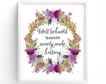 Well Behaved Women Rarely Make History Printable Gold Glitter, Purple Flowers, Plum, Calligraphy