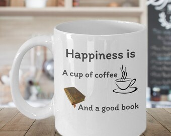 Book lovers coffee tea mug - Happiness is a cup of coffee and a good book - favorite bibliophile gift - present accessories for readers