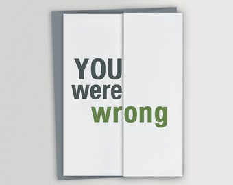 You were wrong - Funny I'm Sorry Card / Funny Apology Card