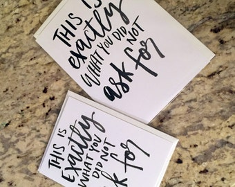 This Is Exactly What You Did Not Ask For -- prints or cards