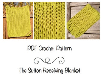 PDF Pattern- The Sutton Receiving Blanket, crochet baby blanket pattern, stroller blanket, car seat blanket, receiving blanket pattern