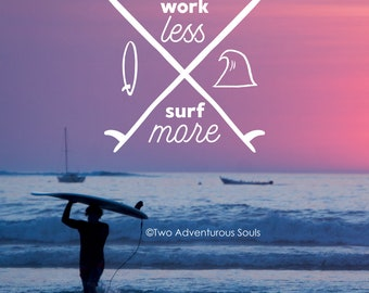 Work Less Surf More - Mounted 5x5 print with display easel