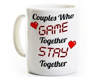 Gaming/Gamer Coffee Mug - Couples Who Game Together - Valentines Day - Geek/Nerd Gift - Personalized Men, Personalized Women - Custom