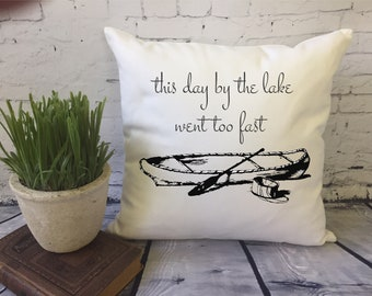 lake decor/ this day by the lake went too fast/ paddle boat/ decorative throw pillow cover/  cabin decor/ summer throw pillow