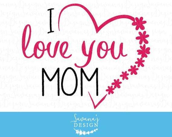 Wallpaper Love U Mom : I love you mom svg i love u mom I love you mom images svg