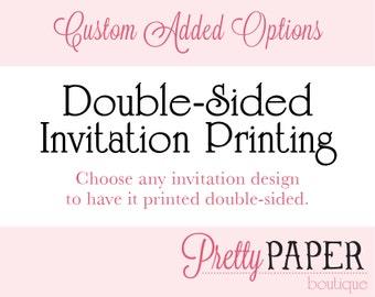 Custom Option - Double Sided Invitations - Digital or Printed