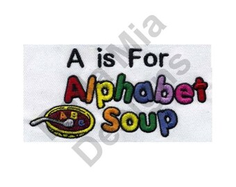 A is For Alphabet Soup - Machine Embroidery Design, Alphabet, Alphabet Soup, Letter A, Soup
