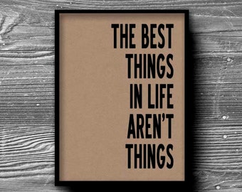 the best things in life aren't things typographic art print quote poster inspirational kraft paper typography 8x10 home decor motivational