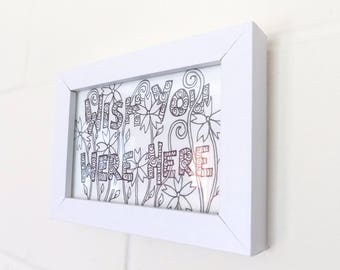 Flowers Ink Drawing Postcard , Wish You Were Here Quote Original Artwork