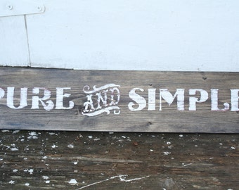 Rustic Farm Kitchen sign PURE AND SIMPLE white farmhouse handmade