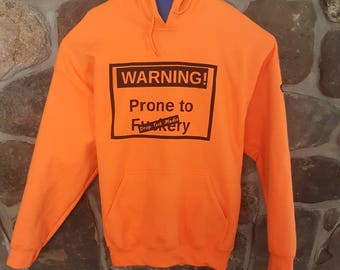 Prone to F#ckery Orange Hoodie