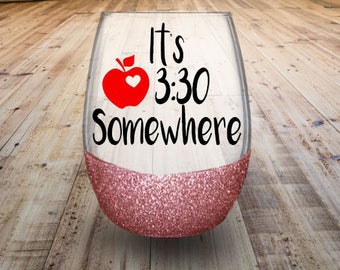 It's 3:30 Somewhere Stemless Wine Glass - Teachers Gift - Funny Teacher Wine Glass