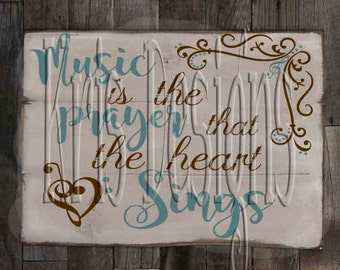 Music is the Prayer the heart Sings SVG PNG JPG