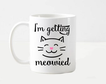 I'm Getting Meowied Cat Wedding Engagement Announcement Floral Coffee Mug Cup Gift