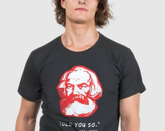 Karl Marx Tribute T-shirt - I told You So - Anti Capitalism Political Charcoal T-shirt by Allriot