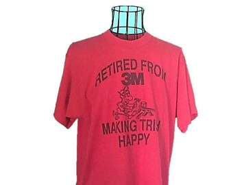 Vintage 1980's t - shirt |  Retired From 3M Making Trish Happy |  Fits Like a Large |  WTF Gag Gift