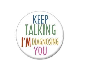 Garder de parler je suis diagnostiquer vous touche!  (31mm, badges, pins, supports broches, sassy, rude)
