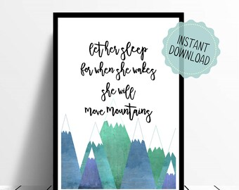 Let her sleep for when she wakes she will move mountains, Nursery Print, Baby Shower, Nursery Printable, Download, Nursery Decor, Girls Room
